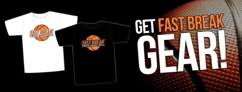 Get Fast Break Gear!